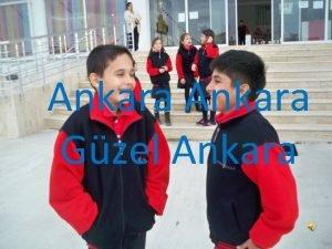 Ankara Gzel Ankara ATATRK CUMHURYETMZN KURUCUSU ULU NDER
