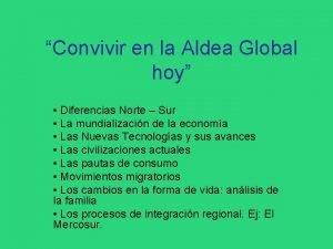Convivir en la Aldea Global hoy Diferencias Norte