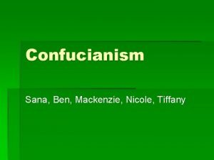 Confucianism Sana Ben Mackenzie Nicole Tiffany Place of
