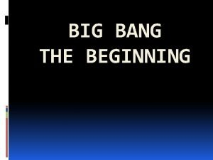 BIG BANG THE BEGINNING Ce este BigBang Big