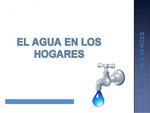 HOGARES VERDES EL AGUA EN LOS HOGARES q