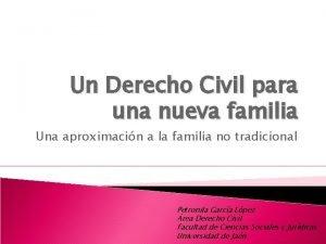 Un Derecho Civil para una nueva familia Una