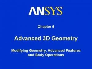 Chapter 5 Advanced 3 D Geometry Modifying Geometry