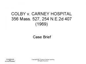 COLBY v CARNEY HOSPITAL 356 Mass 527 254