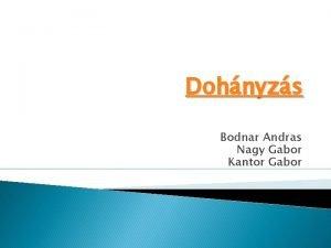 Dohnyzs Bodnar Andras Nagy Gabor Kantor Gabor Mit