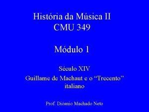 Histria da Msica II CMU 349 Mdulo 1