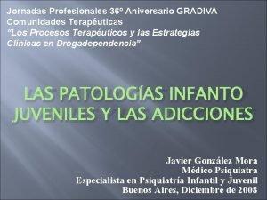 Jornadas Profesionales 36 Aniversario GRADIVA Comunidades Teraputicas Los