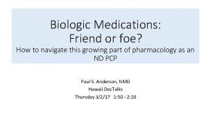 Biologic Medications Friend or foe How to navigate
