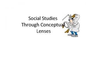 Social Studies Through Conceptual Lenses 5 Lenses Below