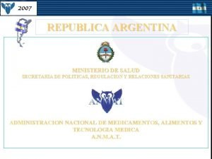 REPUBLICA ARGENTINA MINISTERIO DE SALUD SECRETARIA DE POLITICAS
