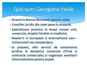 Quis sum Georgiana Vasile Avocat in Baroul Bucuresti