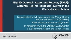 SSISSDI Outreach Access and Recovery SOAR A Reentry