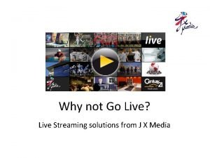 Why not Go Live Live Streaming solutions from