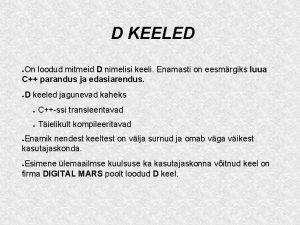D KEELED On loodud mitmeid D nimelisi keeli