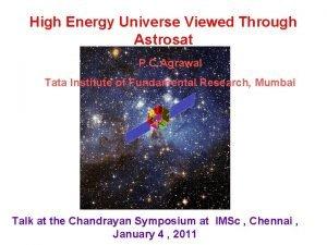 High Energy Universe Viewed Through Astrosat P C