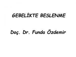 GEBELKTE BESLENME Do Dr Funda zdemir yi bir