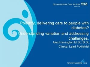 Podiatry delivering care to people with diabetes Understanding