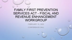 FAMILY FIRST PREVENTION SERVICES ACT FISCAL AND REVENUE
