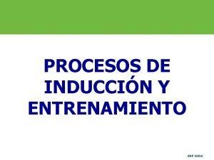 PROCESOS DE INDUCCIN Y ENTRENAMIENTO ARP SURA OBJETIVOS