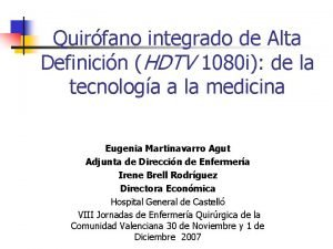 Quirfano integrado de Alta Definicin HDTV 1080 i