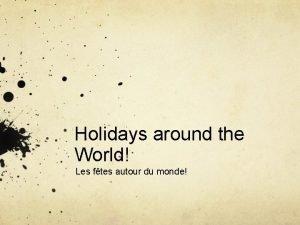 Holidays around the World Les ftes autour du