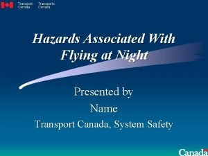 Transport Canada Transports Canada Hazards Associated With Flying
