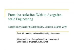 From the scalefree Web to Avogadroscale Engineering Complexity