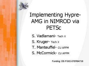 Implementing Hypre AMG in NIMROD via PETSc S