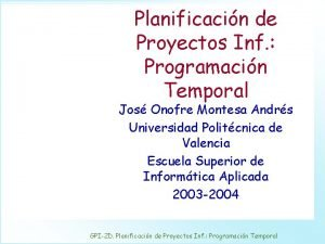 Planificacin de Proyectos Inf Programacin Temporal Jos Onofre