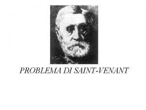 PROBLEMA DI SAINTVENANT Il problema particolare di equilibrio