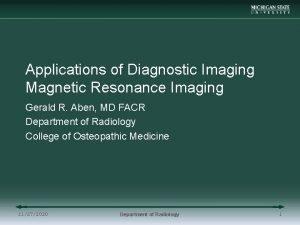 Applications of Diagnostic Imaging Magnetic Resonance Imaging Gerald