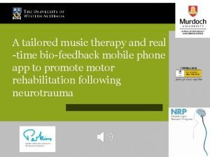 A tailored music therapy and real time biofeedback