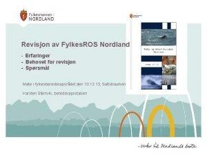 Revisjon av Fylkes ROS Nordland Erfaringer Behovet for