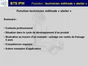 BTS IPM Fonction technicien mthode atelier Fonction technicien