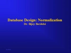 Database Design Normalization Dr Bijoy Bordoloi Data Normalization