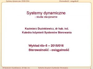 Systemy dynamiczne 20152016 Sterowalno osigalno Systemy dynamiczne studia