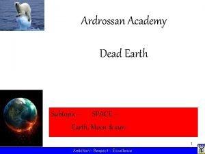 Ardrossan Academy Dead Earth Subtopic SPACE Earth Moon