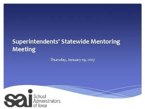 Superintendents Statewide Mentoring Meeting Thursday January 19 2017