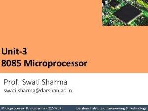 Unit3 8085 Microprocessor Prof Swati Sharma swati sharmadarshan