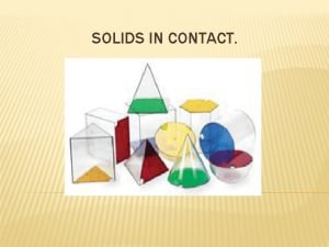 SOLIDS IN CONTACT INTRODUCTION Solids in contact is