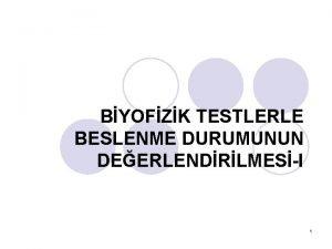 BYOFZK TESTLERLE BESLENME DURUMUNUN DEERLENDRLMESI 1 l Beslenme