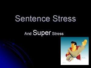 Sentence Stress And Super Stress Word Stress Sentence