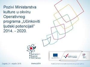 Pozivi Ministarstva kulture u okviru Operativnog programa Uinkoviti