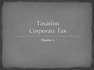 Taxation Corporate Tax Chapter 5 Corporate Tax Step