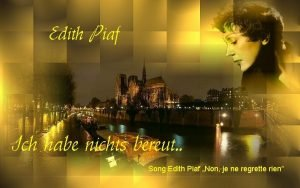 Edith Piaf Ich habe nichts bereut Song Edith
