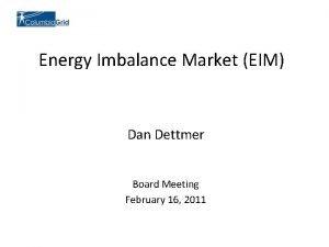Energy Imbalance Market EIM Dan Dettmer Board Meeting