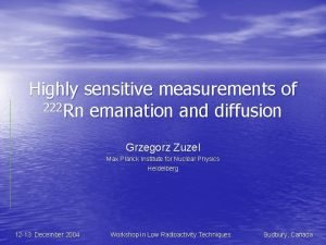 Highly sensitive measurements of 222 Rn emanation and