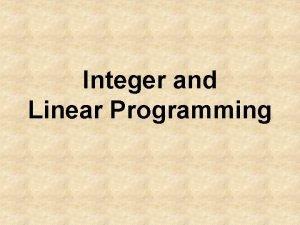 Integer and Linear Programming Definisi Linear Programing adalah