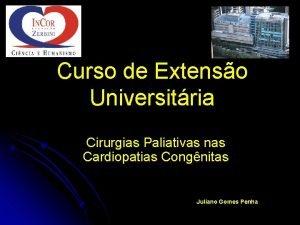 Curso de Extenso Universitria Cirurgias Paliativas nas Cardiopatias