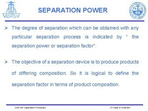 SEPARATION POWER The degree of separation which can